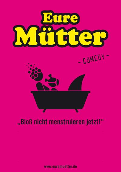 In Kiel live: Eure Mütter – Bloß nicht menstruieren jetzt